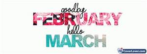 Goodbye February Hello March seasonal Facebook Cover Maker ...