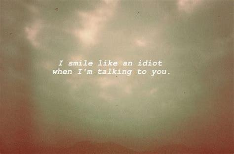 smile   idiot  im talking   pictures