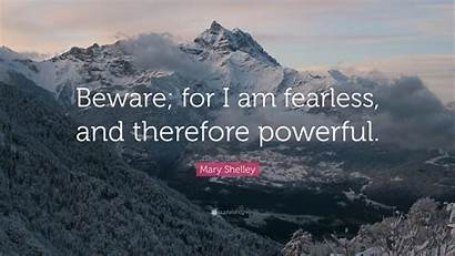 Fearless Powerful Wallpapers Am Beware Therefore Quote