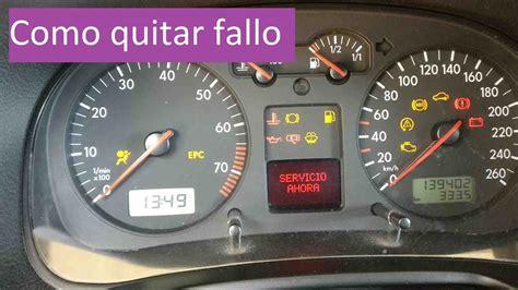 quitar fallo de servicio ahorarevision del vehiculo