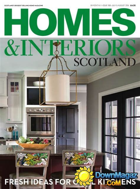 home and interiors scotland homes interiors scotland july august 2016