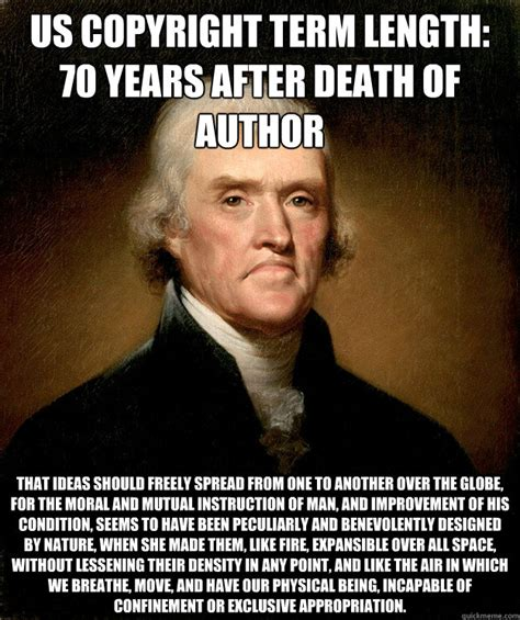 Meme Copyright - us copyright term length 70 years after death of author that ideas should freely spread from