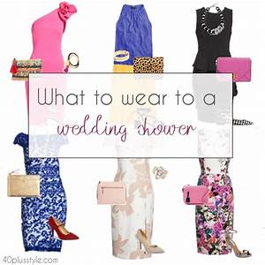 what to wear to a wedding shower outfits and tips for With what to wear to a wedding shower