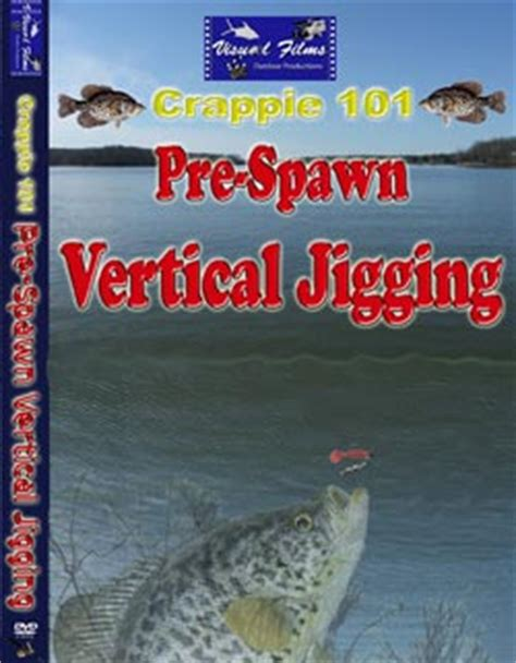 crappie  pre spawn vertical jigging dvd