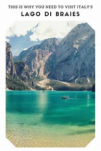 Lago di braies italy wanderlust wednesday christina galbato for Soggiorno lago di braies