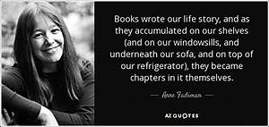 Anne Fadiman qu... Life Story Book Quotes