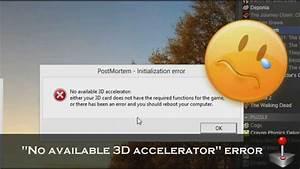 Post Mortem  U0026quot No Available 3d Accelerator U0026quot  Error Game Fix