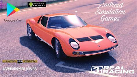 real racing  rr video  lamborghini miura android
