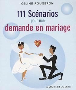 Demande En Mariage Original : a lire 111 sc narios pour une demande en mariage c l brations et mariage ~ Dallasstarsshop.com Idées de Décoration