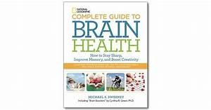 National Geographic Complete Guide To Brain Health  How To