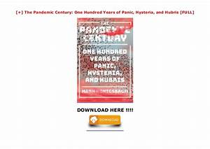 The Pandemic Century  One Hundred Years Of Panic  Hysteria