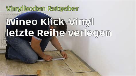 wineo vinylboden letzte reihe verlegen youtube