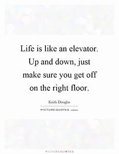 life is like an elevator up and down just make sure you With get off the floor lyrics