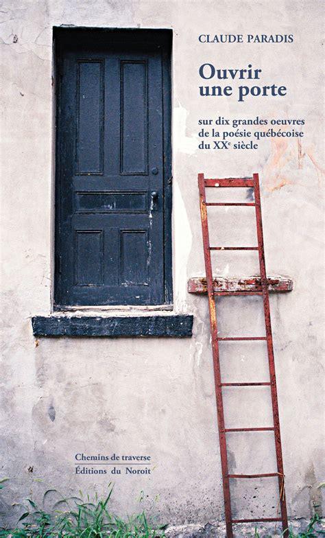 ouvrir une porte claquee maison design hompot