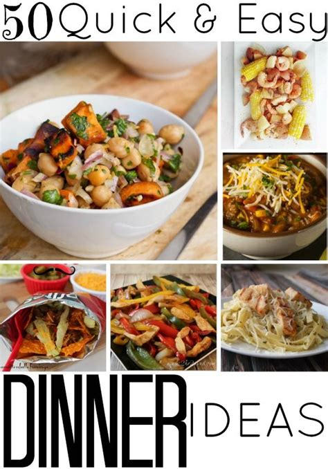 fast dinner 50 quick and easy dinner ideas