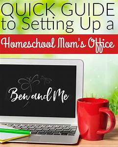 Quick Guide To Setting Up A Homeschool Mom U0026 39 S Office