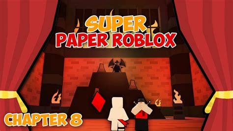 scriptliss  xxx super paper roblox ch  part