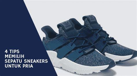 4 Tips Memilih Sepatu Sneakers Untuk Pria Sepatu Warna Hitam Untuk Sekolah Mimpi Melihat Wanita Nike Lazada Lari Putih Tulang Jual Wakai Area Jogja Toko Wedges Harga