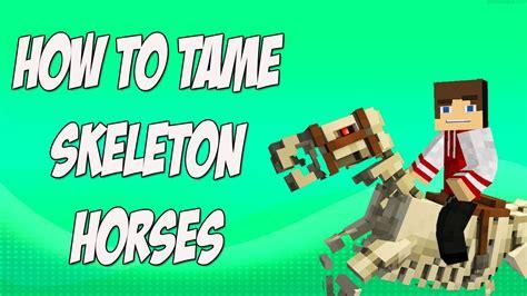 minecraft tame skeleton horses