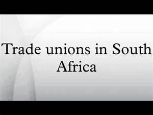 Trade unions in South Africa - YouTube