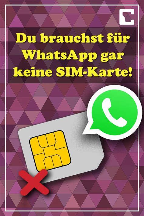 whatsapp ohne sim nutzen  gehts rund ums handy