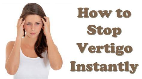 What Is Vertigo  How To Stop Vertigo Fast Vertigo