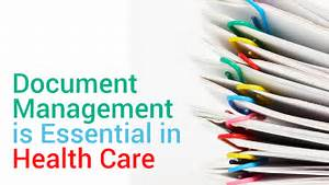 document management is essential in health care edge With document management system healthcare