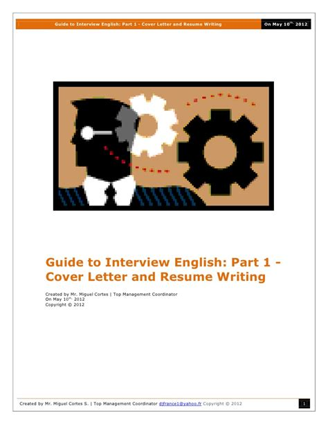 Guide To Writing Resume by Guide To Part 1 Cover Letter And Resume