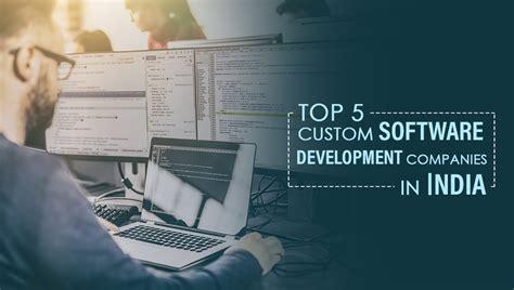 top  custom software development companies  india