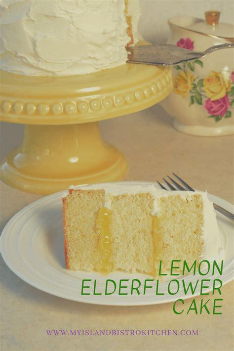 lemon elderflower cake recipe  island bistro kitchen