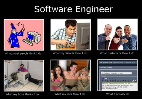Software Meme - software engineer quot what they think i do quot meme s pinterest