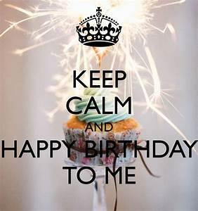 keep calm its my bday   Biskvittka   Fashion blog: Happy ...