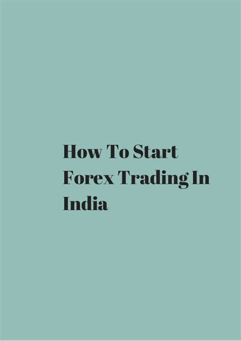 currency trading in india how to start forex trading in india