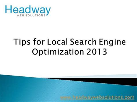 local search engine optimization tips for local search engine optimization 2013 authorstream