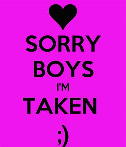 Taken Im Sorry Boys Quotes Matic Advertisement