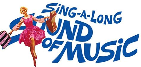 Sing A Long Sound Of Music Tour Dates 2016