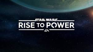 Announcing Star Wars: Rise to Power Mobile Game | StarWars.com