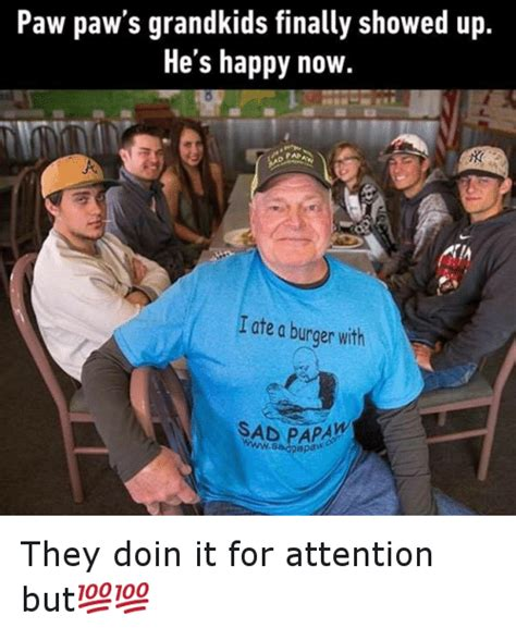 Pawpaw Memes - 25 best memes about attention attention memes
