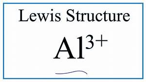 How To Draw The Al3  Lewis Dot Structure