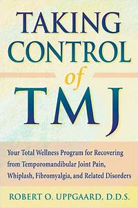 Taking Control Of Tmj  Your Total Wellness Program For