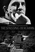 Trespassing Bergman | Film 2014, Bergman movies, Film