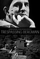 Trespassing Bergman | Film 2014, Bergman movies, Film