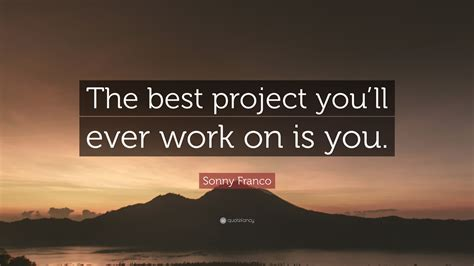 ever ll project quote sonny franco quotes quotefancy motivational