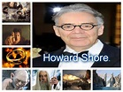 Howard Leslie Shore (n. Toronto; 18 de octubre de 1946) e...