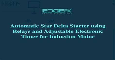 Sep 13, 2015 · automatic star delta starter using relays and adjustable electronic timer for induction motor automatic speed regulation depending on incoming vehicle on high ways (fuel injection) automatic solar tracker Automatic Star Delta Starter Using Relays And Adjustable Electronic Timer For Induction Motor