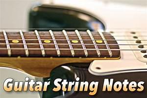Guitar String Notes Tuning Guide  U0026 Fretboard Diagrams