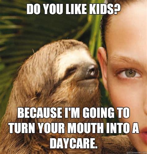 Whispering Sloth Meme - sloth meme do you like dragons