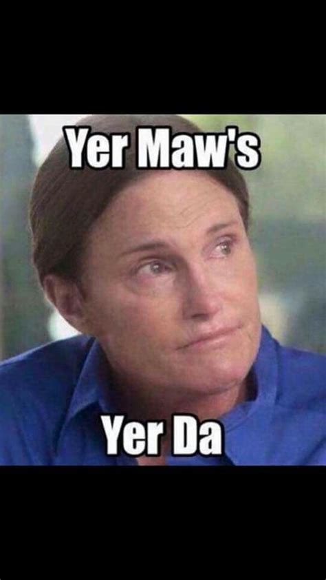 Banter Meme - scottish memes scottish banter callmecaitlyn brucejenner scottish humour pinterest meme