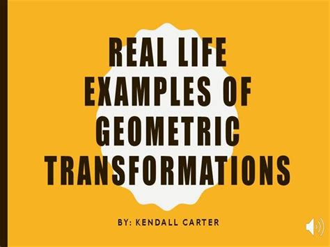 Real Life Geometric Transformation Examples |authorstream