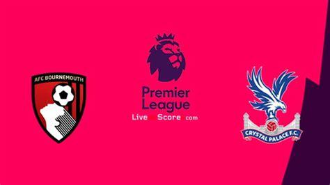 Bournemouth vs Crystal Palace Prediccion y Pronostico ...